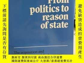 二手書博民逛書店From罕見Politics to Reason of State: The Acquisition and Tr