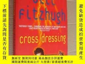 二手書博民逛書店Cross罕見Dressing 英文原版大32開Y85718 B