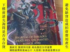 二手書博民逛書店Fantasmagoria:AN罕見ATLAS OF FABULOUS CREATURES,ENCHANTED B