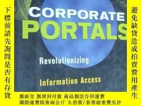 二手書博民逛書店Corporate罕見Portals:Revolutionizing Information Access to