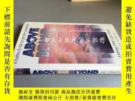 二手書博民逛書店above罕見and beyond:making your li