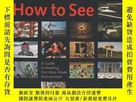 二手書博民逛書店How罕見to See: A Guide to Reading