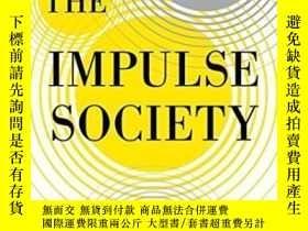 二手書博民逛書店The罕見Impulse SocietyY364682 Paul Roberts Bloomsbury Usa