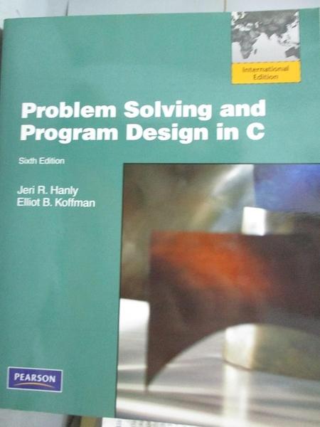 【書寶二手書T3/大學資訊_XCQ】Problem Solving and Program Design in C_Ha
