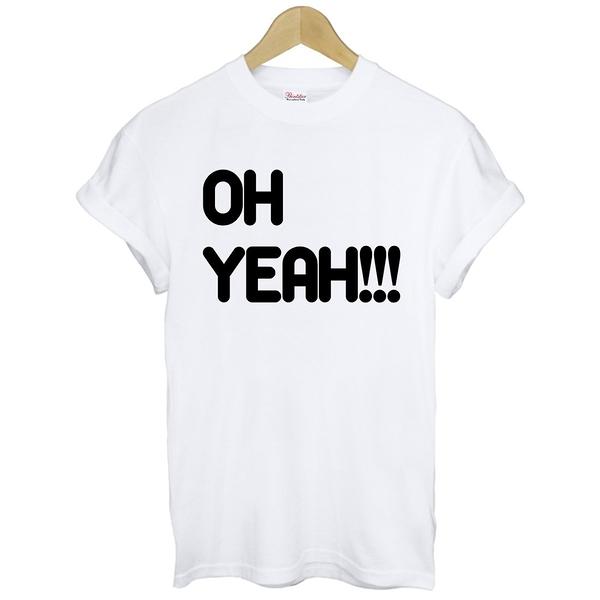 OH YEAH!!!短袖T恤 2色 盧廣仲同款t-shirt文字趣味英文 特價390