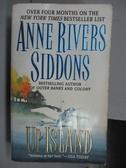 【書寶二手書T6/原文小說_NDP】Up Island_Anne Rivers Siddons