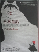 【書寶二手書T1/少年童書_LNL】格林童話:故事大師普曼獻給大人與孩子的53篇雋永童話
