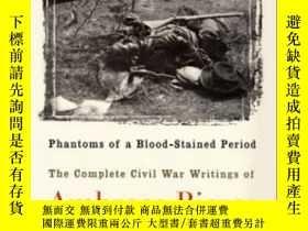 二手書博民逛書店Phantoms罕見Of A Blood-stained Period: The Complete Civil W