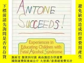 二手書博民逛書店Fantastic罕見Antone Succeeds!: Experiences In Educating Chi