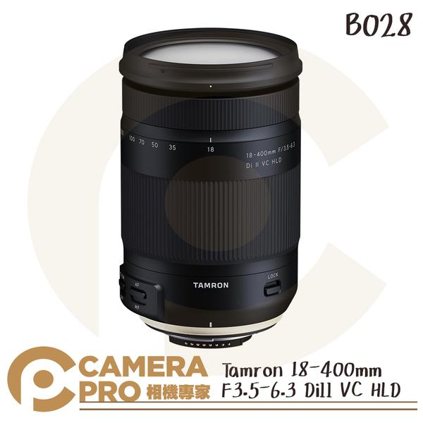 ◎相機專家◎ Tamron 騰龍 18-400mm F3.5-6.3 DiII VC HLD B028 公司貨