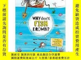 二手書博民逛書店Why罕見Don t Fish Drown爲什麼魚不會淹死Y21
