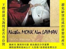 二手書博民逛書店Neither罕見Monk Nor LaymanY256260 Richard M. Jaffe Prince