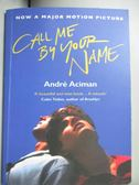 【書寶二手書T1/原文小說_OAN】Call Me by Your Name (Movie Tie-in)_Andre Aciman