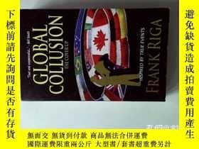 二手書博民逛書店GLOBAL罕見COLLUSION: The Cover Up 原版圖書Y14610 Frank Riga W