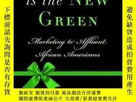 二手書博民逛書店Black罕見Is The New Green: Marketing To Affluent African Am