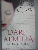 【書寶二手書T3/原文小說_WDP】Dark Aemilia_Sally O Reilly (Novelist)