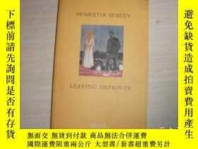 二手書博民逛書店HENRIETTA罕見SEREDY:LEAVING IMPRINTS【233】 内有HENRIETTA SERED