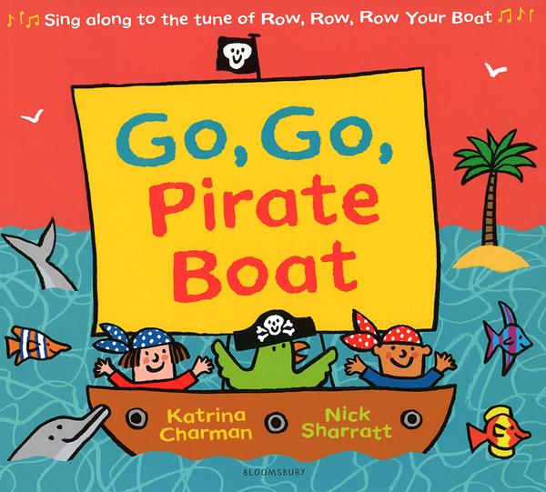 【英文教學推薦用書】GO GO PIRATE BOAT /平裝繪本《主題:韻文.端午節.幽默》插畫家:Nick Sharratt