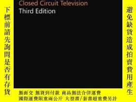 二手書博民逛書店Closed罕見Circuit Television Third Edition-閉路電視第三版Y436638