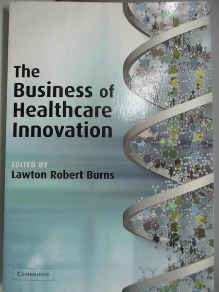 【書寶二手書T5/大學理工醫_DB8】The Business of Healthcare Innovation_The Business of Healthcare Innovation by