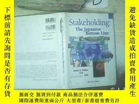 二手書博民逛書店STAKEHOLDING罕見THE JAPANESE BOTTOM LINE 日本底線的利害關系Y261116