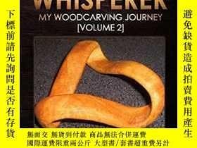 二手書博民逛書店Wood罕見Whisperer: My Woodcarving JourneyY360448 Josef Pe