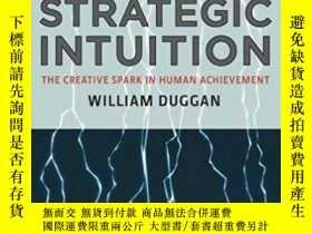 二手書博民逛書店【精裝罕見英文原版】Strategic Intuition: T