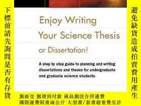 二手書博民逛書店Enjoy罕見Writing Your Science Thesis Or Dissertation!Y256