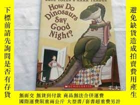 二手書博民逛書店How罕見Do Dinosaurs Say Good Night?Y8204 BLUE Sky PRESS B