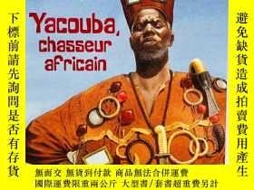 二手書博民逛書店Yacouba罕見Chasseur Africa (Folio