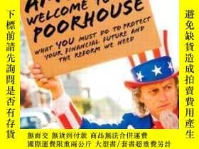 二手書博民逛書店America罕見Welcome To The Poorhouse: What You Must Do To Pr
