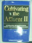 【書寶二手書T8/財經企管_PHH】Cultivating the Affluent II