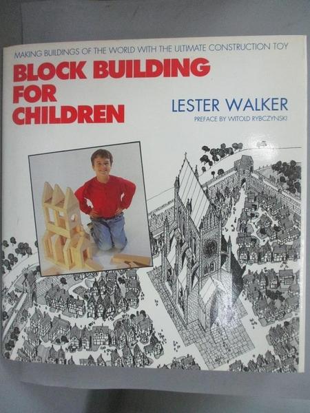 【書寶二手書T4/少年童書_FLB】Block Building for Children: Making Buildi