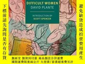 二手書博民逛書店Difficult罕見Women: A Memoir Of ThreeY364682 David Plante