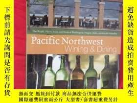 二手書博民逛書店Pacific罕見Northwest Wining and Dining ( 16開,硬精裝 ) 【詳見圖】Y