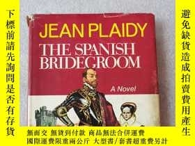 二手書博民逛書店英文原版:THE罕見SPANISH BRIDEGROOM 毛邊本