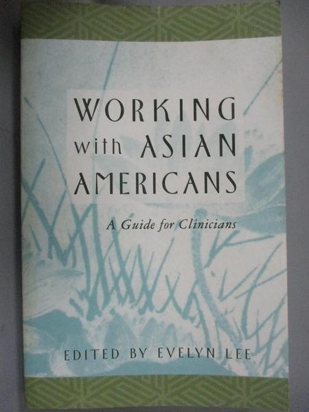 【書寶二手書T5/心理_DOK】Working With Asian Americans: A Guide for Clinicians_Lee, Evelyn (EDT)