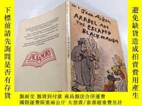 二手書博民逛書店Arabel罕見and the escaped Black mamba:阿拉貝爾和逃跑的黑曼巴Y212829