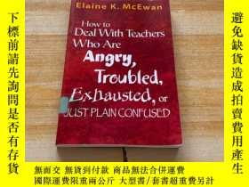 二手書博民逛書店How罕見to Deal With Teachers Who Are Angry, Troubled, Exhau