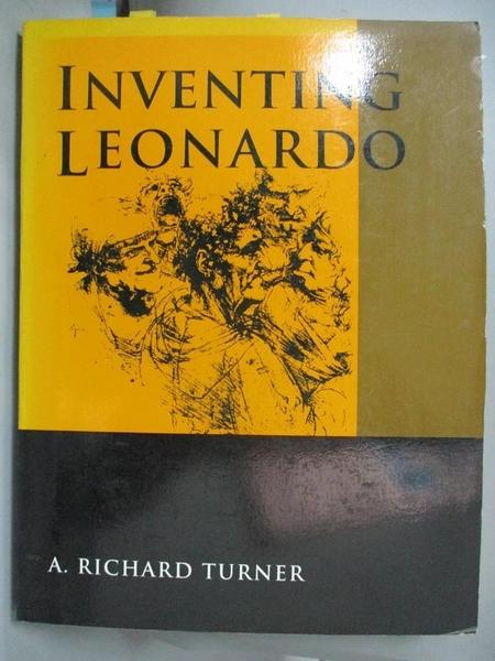 【書寶二手書T3/建築_ESC】Inventing Leonardo_Turner, Richard/ Leonardo, da Vinci