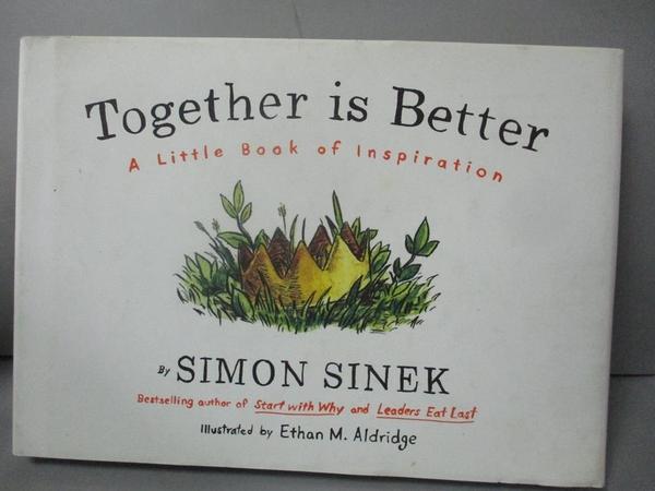 【書寶二手書T5/少年童書_GIC】Together is Better: A Little Book of Inspiration_Simon Sinek