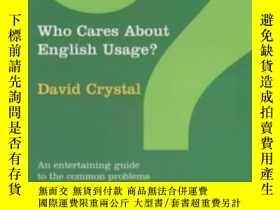 二手書博民逛書店Who罕見Cares About English Usage?-誰在乎英語的用法?Y436638 David
