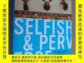 二手書博民逛書店Selfish罕見and Perverse 英文原版24開Y14
