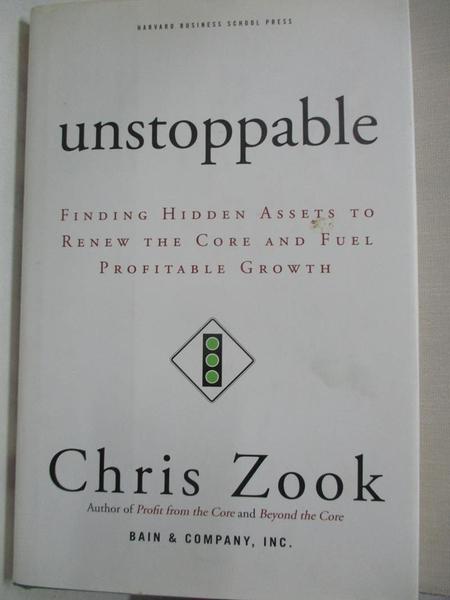 【書寶二手書T1/大學商學_JCH】Unstoppable: Finding Hidden Assets to Renew the Core…