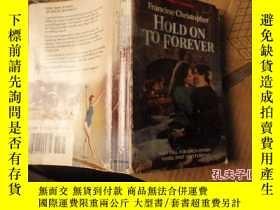 二手書博民逛書店HOLD罕見ON TO FOREVERY14134 出版1985