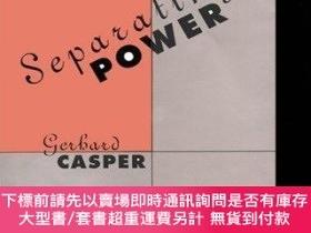 二手書博民逛書店Separating罕見PowerY255174 Gerhard Casper Harvard Univers