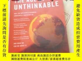 二手書博民逛書店The罕見Age Of The Unthinkable: Why