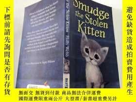 二手書博民逛書店Smudge罕見the Stolen Kitten 塗抹被盜的小貓Y212829