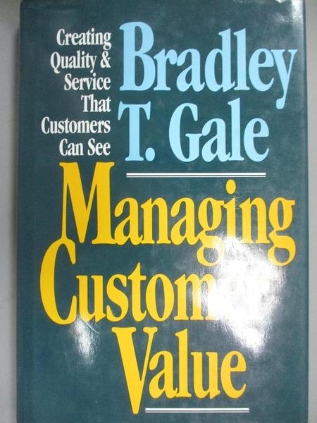 【書寶二手書T1/大學商學_WFH】Managing Customer Value-Creating Quality..._Gale