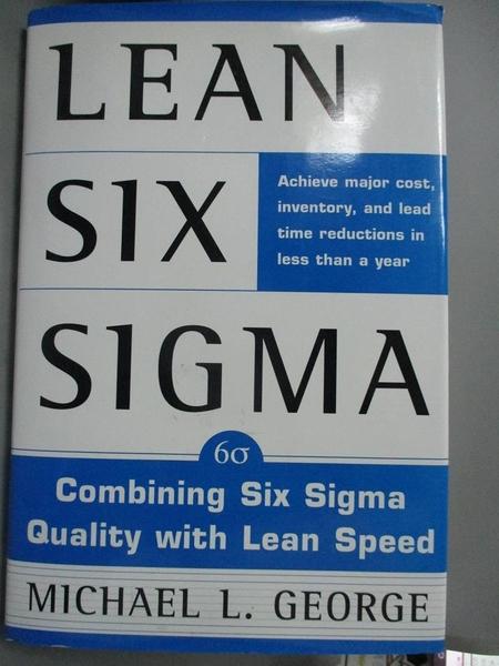 【書寶二手書T2/大學商學_ZHN】Lean Six Sigma: Combining Six Sigma Quality With Lean Speed_George, Michael L.